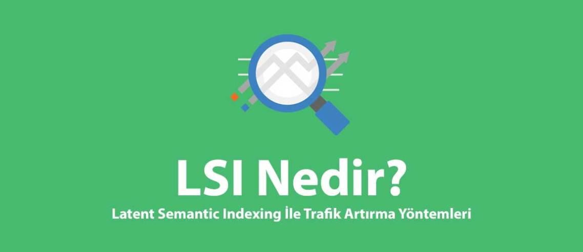 LSI Nedir? Latent Semantic Indexing İle Trafik Artırma Yöntemleri