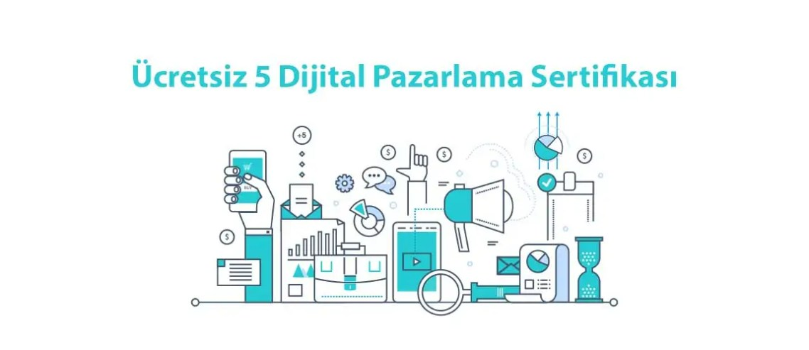 Ücretsiz 5 Dijital Pazarlama Sertifikası