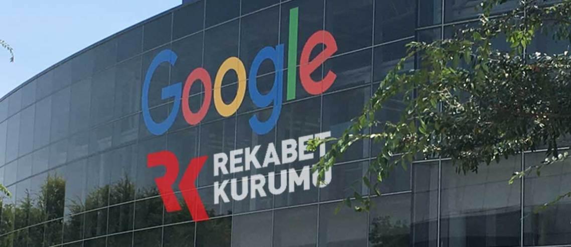 Rekabet Kurumu, Google'a Soruşturma Açtı