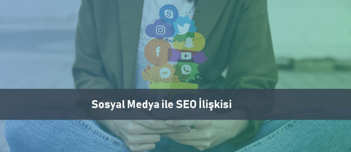 Sosyal Medya ile SEO İlişkisi