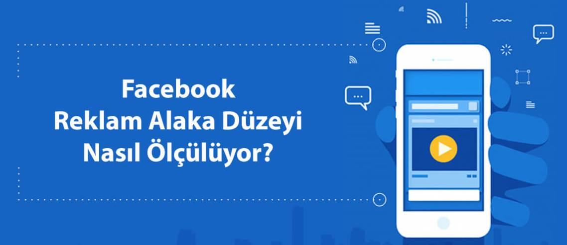 Facebook Reklam Alaka Düzeyi Nasıl Ölçülüyor?