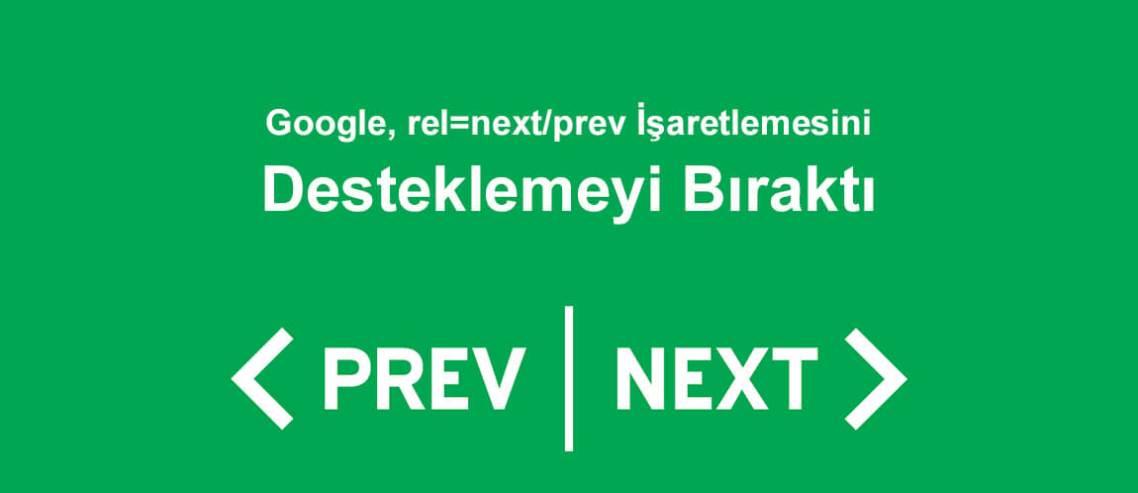 Google, rel=next/prev İşaretlemesini Desteklemeyi Bıraktı