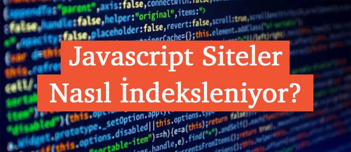 Javascript Siteler Nasıl İndeksleniyor