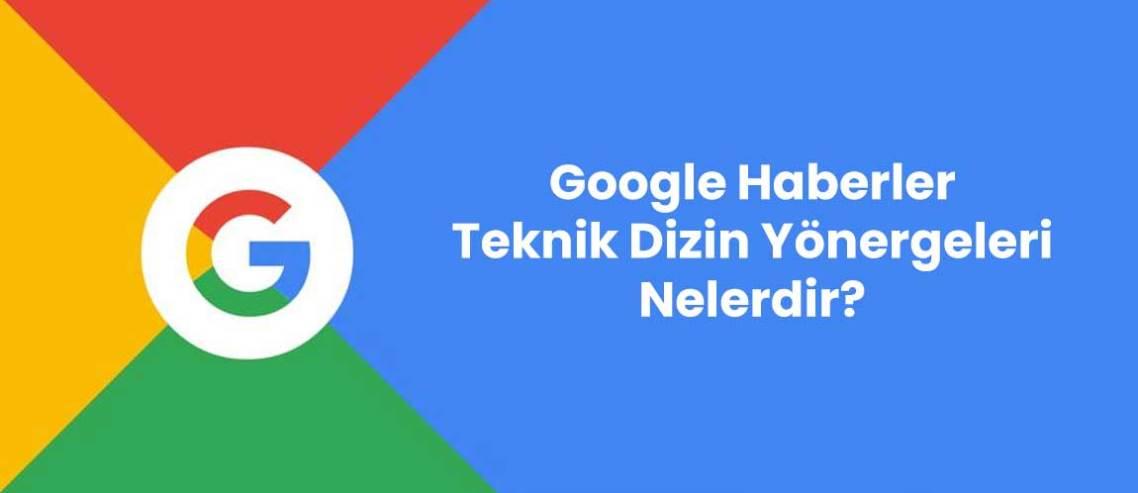 Google Haberler Teknik Dizin Yönergeleri Nelerdir?