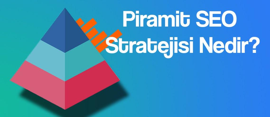 Piramit Seo Stratejisi Nedir?