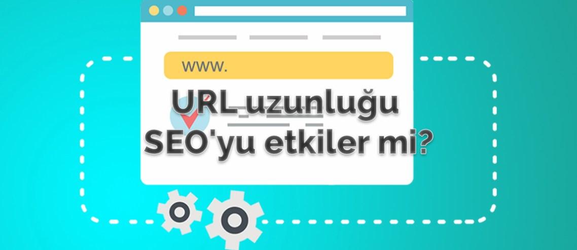 URL uzunluğu SEO'yu etkiler mi?