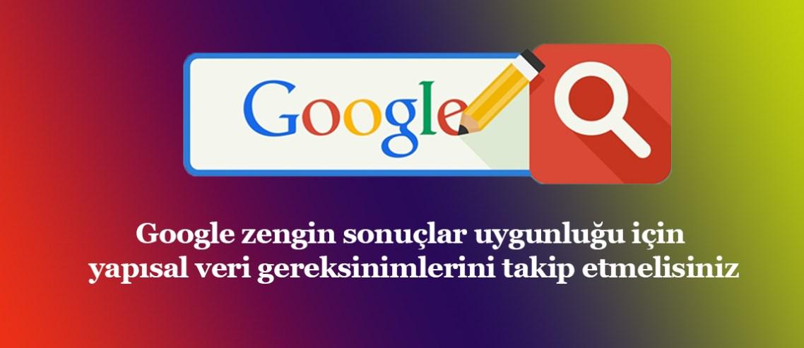 Google zengin sonuçlar uygunluğu