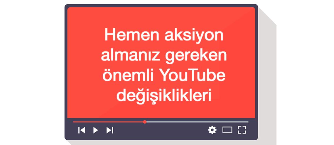 önemli YouTube değişiklikleri