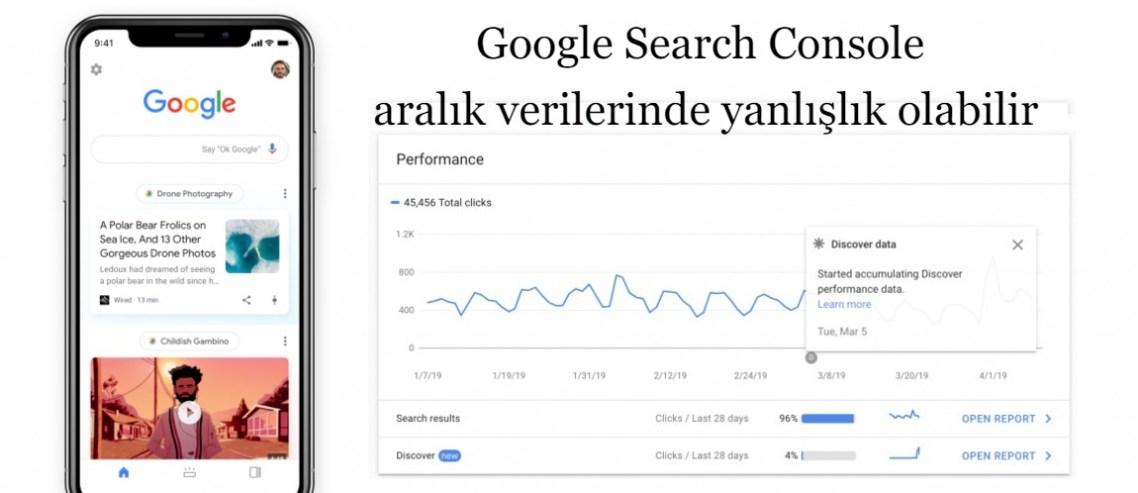 Google Search Console aralık verilerinde yanlışlık olabilir