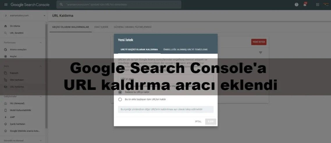 Google Search Console'a URL kaldırma aracı eklendi