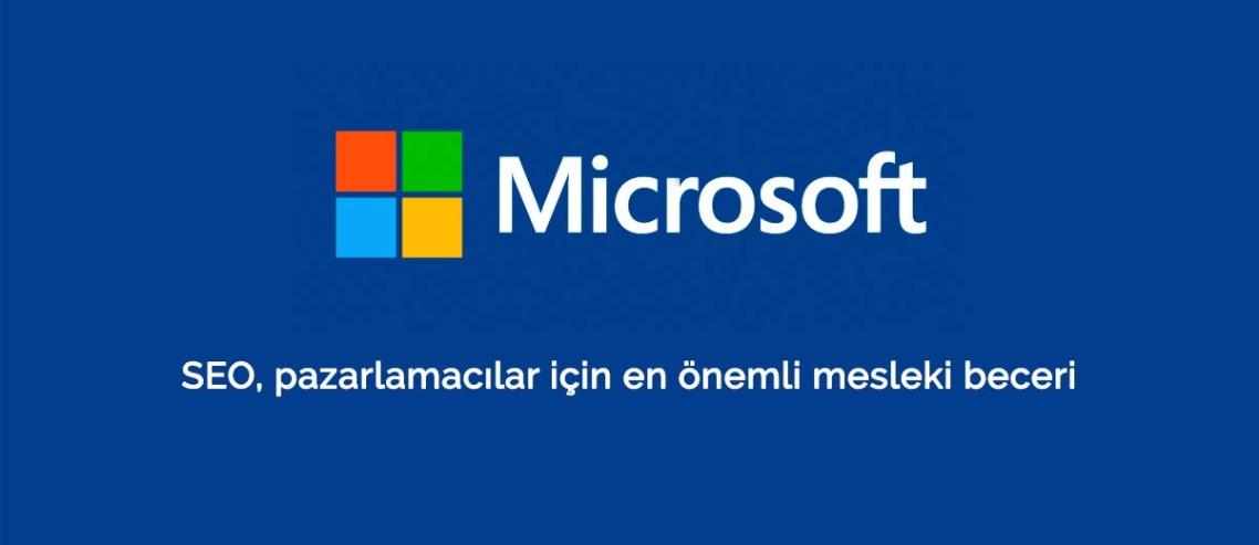 Microsoft: SEO, pazarlamacılar için en önemli mesleki beceri