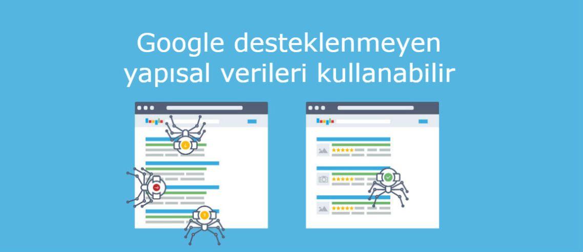 Google desteklenmeyen yapısal verileri kullanabilir