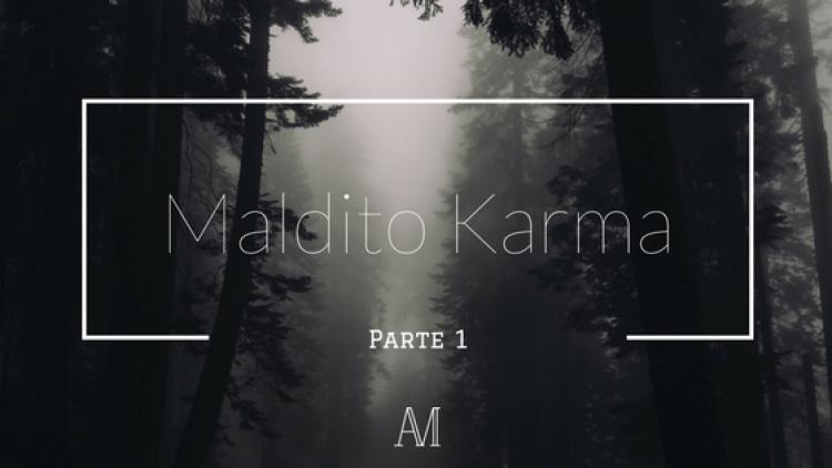 Maldito Karma 1 - Cuentos por entregas | Maldito Karma #1