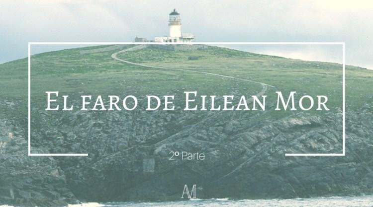 Faro Eilean Mor - Cuentos por entregas | El faro de Eilean Mor #2