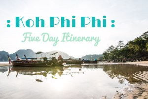 Five Day Koh Phi Phi Itinerary
