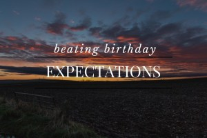 Breaking Expectations Society Puts on Birthdays