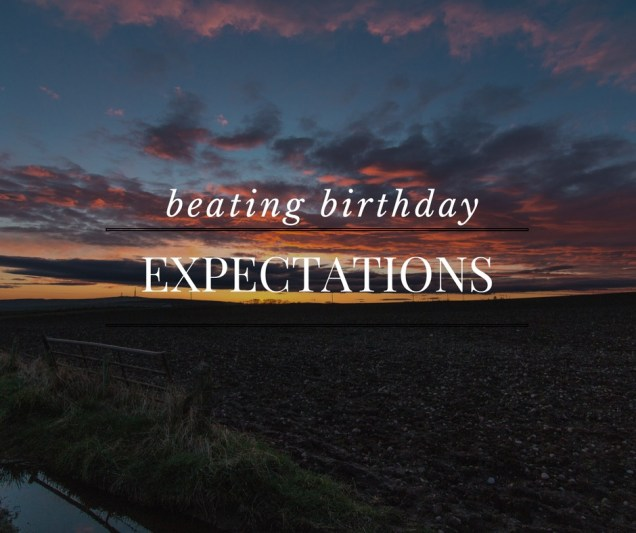 birthday expectation, sunsets, birthdays, arboursabroad, inspiration, social norms