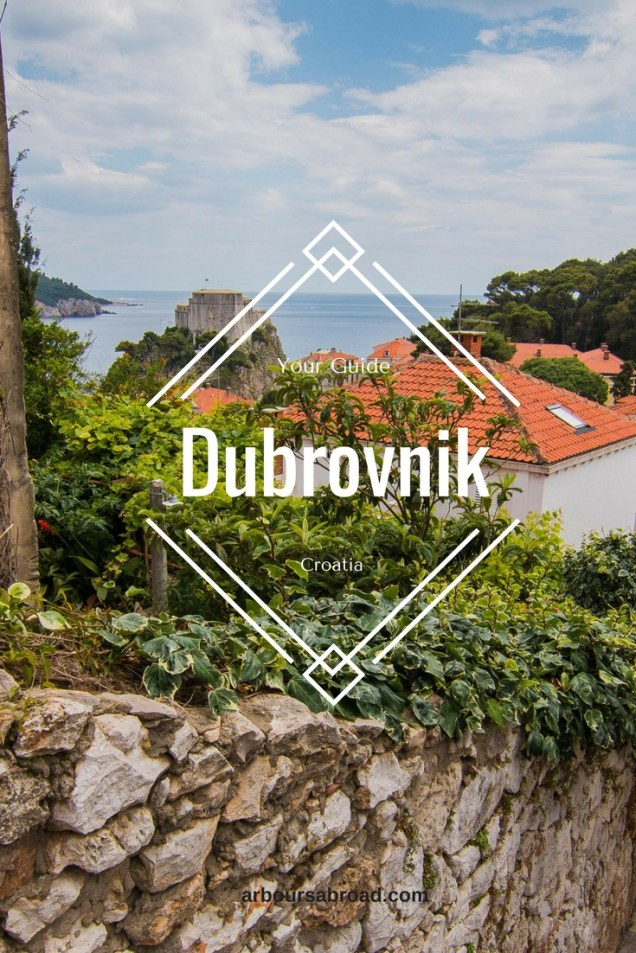 Dubrovnik City Guide, Things to do in Dubrovnik, Dubrovnik must sees, Croatia, arboursabroad