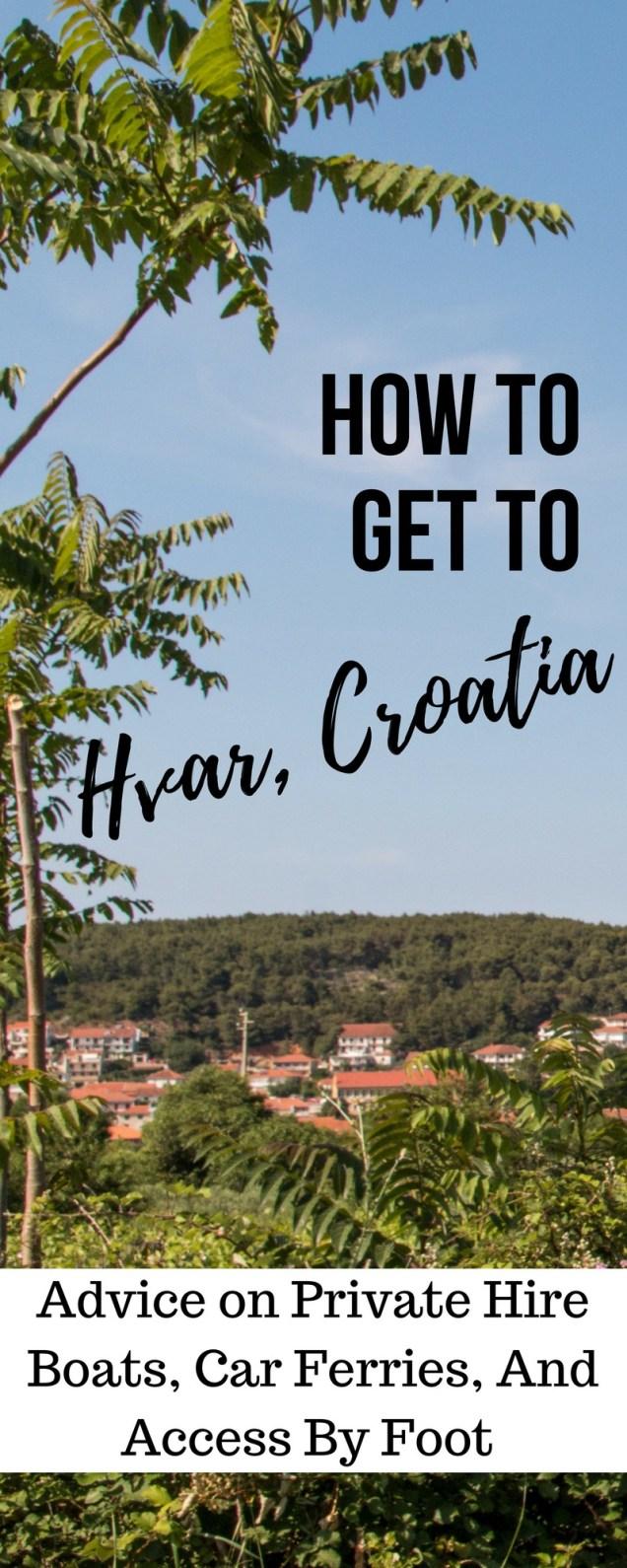Hvar, Croatia, getting to Hvar, Hvar travel tips, arboursabroad