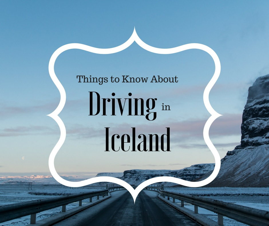 Iceland Roads, driving in Iceland, Things to know about driving in Iceland, arboursabroad