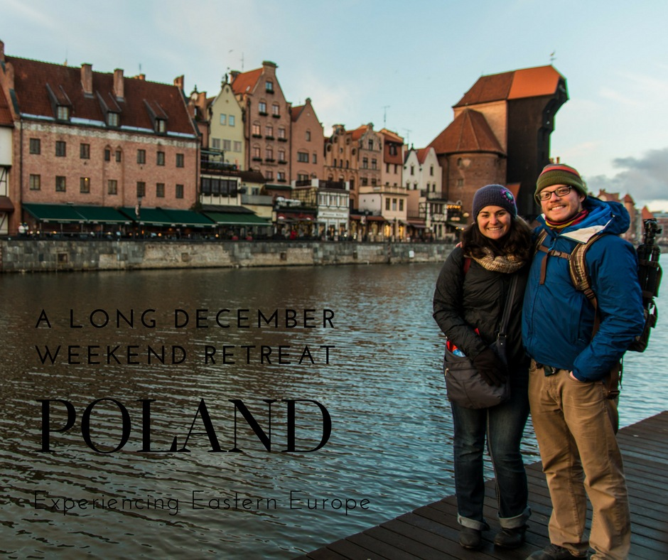 Poland in December | Our First Time to Eastern Europe Together