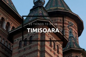 Timisoara Travel Guide | Where to Eat and What to Do in Timisoara, Romania