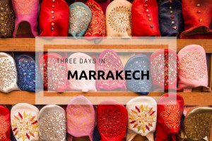 Three Days Visiting Marrakech | The Start of Our Holiday in Morocco
