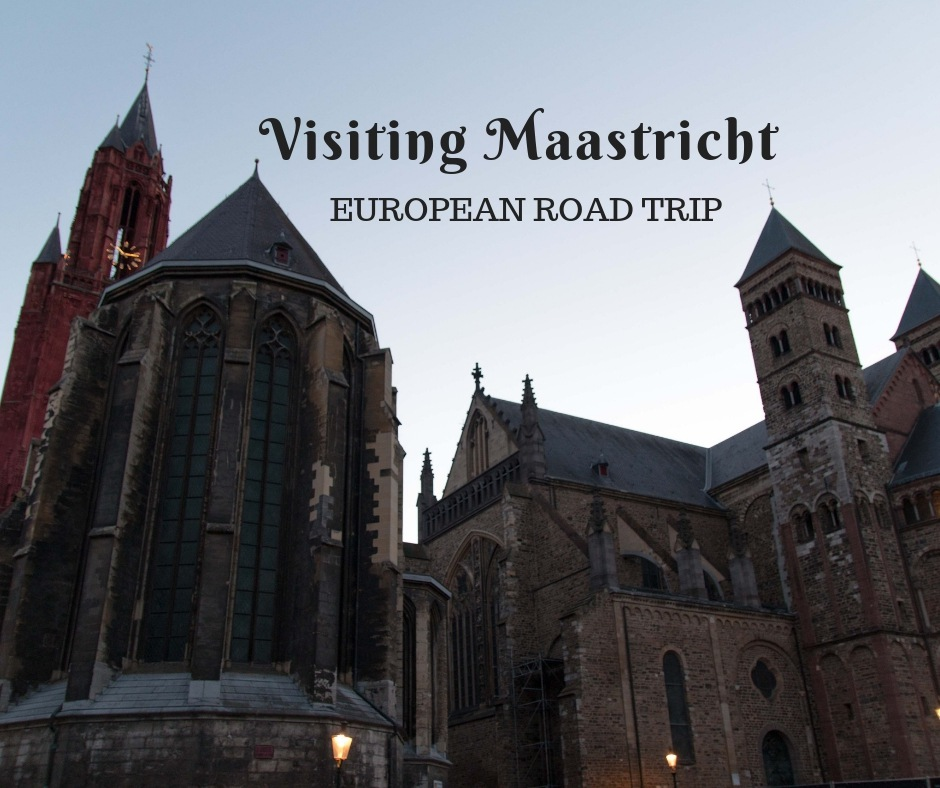 Visiting Maastricht, Maastricht travel guide, European Road Trip, Netherlands, arboursabroad