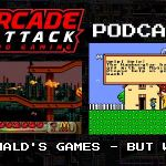 Arcade Attack Podcast – May (3 of 4) 2018