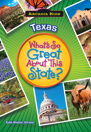 Texas Whats So Great About This State By Kate Boehm