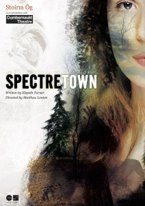 Spectretown, a play by Stoirm Og in co-production with Cumbernauld Theatre