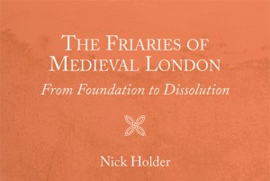 Friaries-of-Medieval-London
