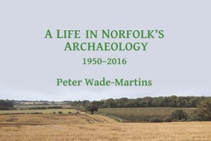 A-Life-in-Norfolk's-Archaeology