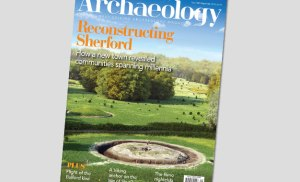 Current Archaeology 342 – now on sale