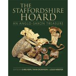 Review – The Staffordshire Hoard: an Anglo-Saxon treasure