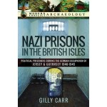Review – Nazi Prisons in the British Isles: political prisoners during the German Occupation of Jersey and Guernsey 1940-1945