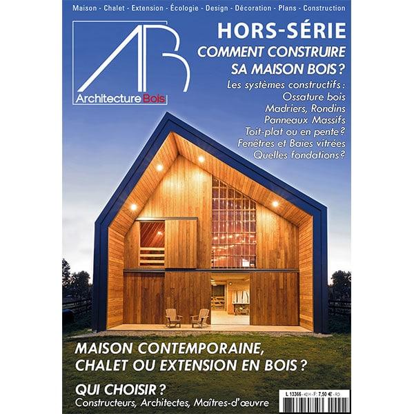 Hors-Série 42 d'Architecture Bois - Le guide pour construire sa maison bois