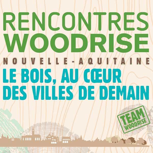 Les rencontres Woodrise valorisent le bois et la construction bois dans la ville