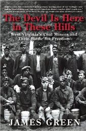 Cover of The Devil is Here in These Hills: West Virginia's Coal Miners and Their Battle for Freedom (2015).