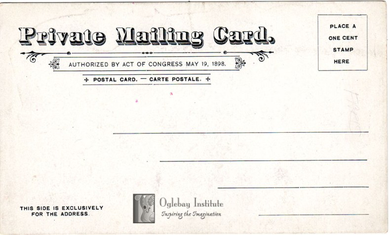 The other side indicates that this is a card produced by a private company and only the address should be placed on that side. It was produced sometime between 1898 and 1901. Museums of Oglebay Institute.