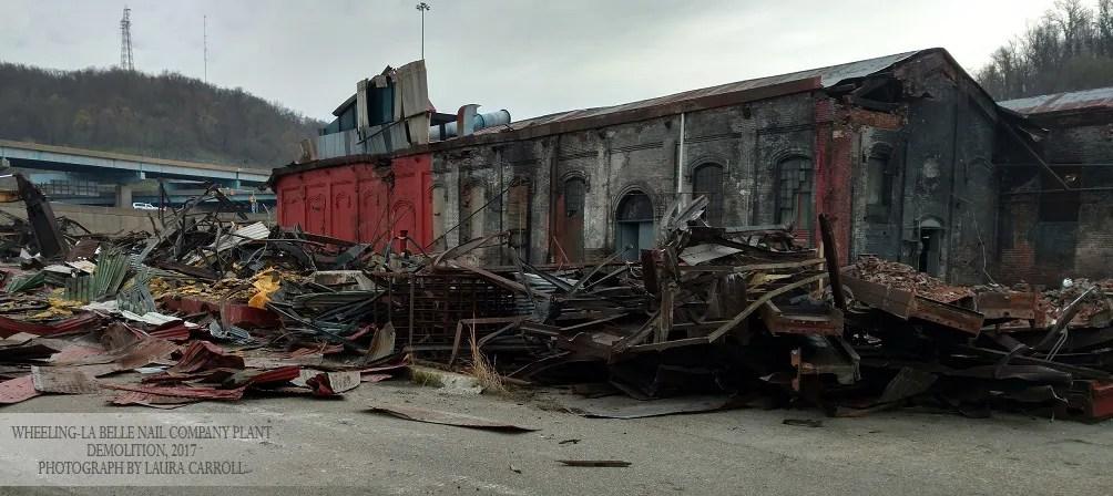 Wheeling-LaBelle Nail Company Factory, mid-demolition, 2017.