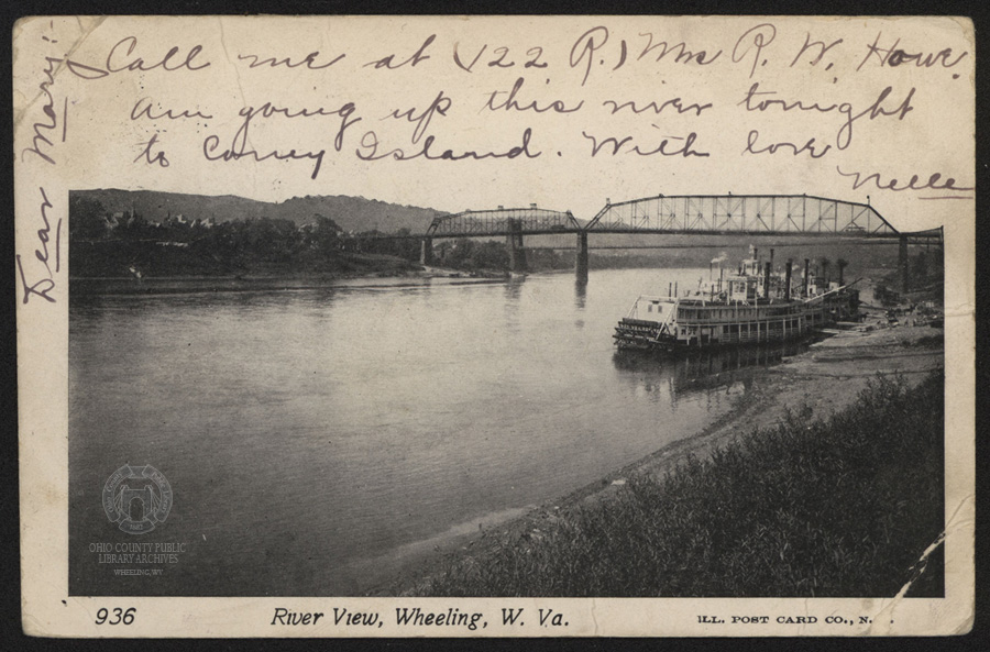 "This postcard postmarked July 22, 1905 shows the Ruth 2 at the Wheeling Wharf. The handwritten note reads: ""...going up this river tonight to Coney Island."" Other than the ribbon included in this post, this is the only known surviving artifact beyond newspaper stories and maps that proves that Coney Island ever existed."