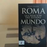 Reseñamos «Roma la creación del Estado Mundo» de Josiah Osgood