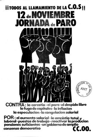 """Cartel de Comisiones Obreras llamando a la movilización general el 12 de noviembre de 1976, recién comenzada la Transición. En el cartel se puede leer: """"contra la carestía, el paro, el despido libre, la fuga de capitales, la inflación, la especulación, la congelación salarial. Por el aumento salarial, la amnistía total y laboral, puestos de trabajo, reactivar la producción, pensiones suficientes y un gobierno de amplio consenso democrático""""."""