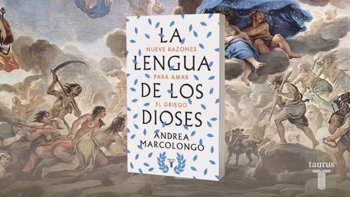 La lengua de los dioses Andrea Marcolongo