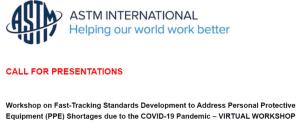 ASTM Workshop on COVID-19 Standards Announced, Seeks Proposals.