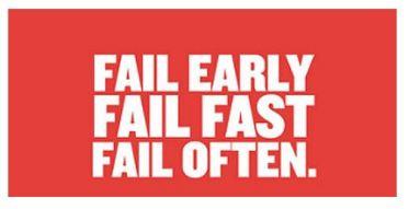 Industrial Work Culture fail%20early%20fail%20fast%20fail%20often.JPG