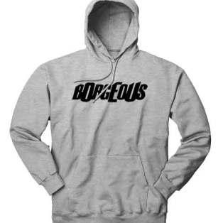 Borgeous Hoodie Sweatshirt by Ardamus.com Merchandise