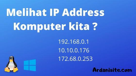 cara mudah mengetahui alamat ip address komputer kita