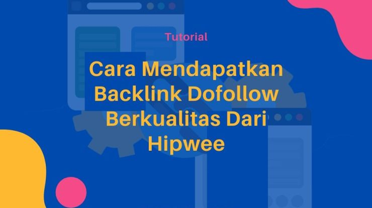 cara mendapatkan backlink dofollow berkualitas dari hipwee